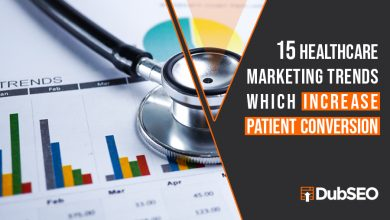 Photo of 15 Healthcare Marketing Trends Which Increase Patient Conversion
