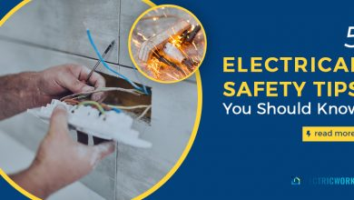 Photo of 5 ELECTRICAL SAFETY TIPS YOU SHOULD KNOW