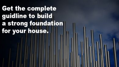 Photo of Get the complete guideline to build a strong foundation for your house