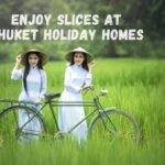 Enjoy slices at Phuket Holiday Homes