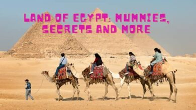 Photo of Land of Egypt – Mummies, Secrets and More