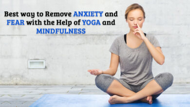 Photo of Best way to remove anxiety and fear with the help of Yoga and mindfulness