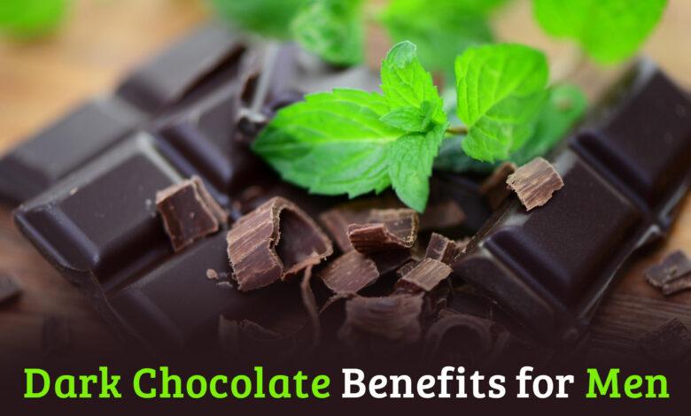 Dark Chocolate Benefits for Men