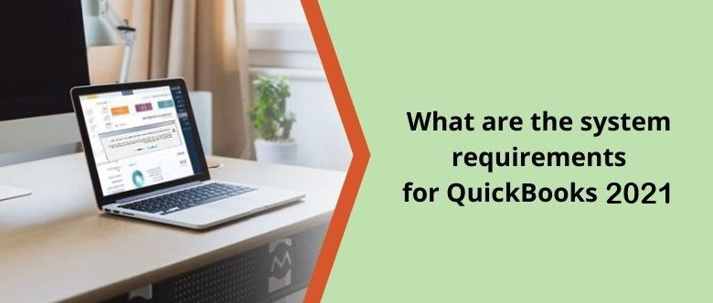 What-are-the-system-requirements-for-QuickBooks-2021