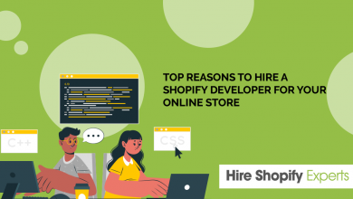 Photo of Top Reasons to Hire a Shopify Developer for Your Online Store