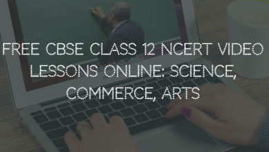Photo of FREE CBSE Class 12 NCERT Video Lessons Online: Science, Commerce, Arts