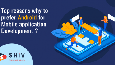 Photo of Top Reasons Why To Prefer Android For Mobile Application Development?