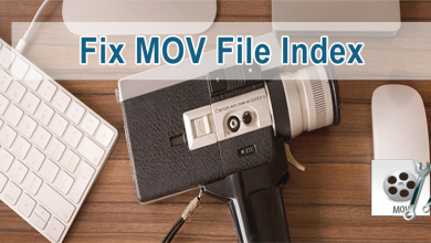 Photo of (Best Way) How To Fix MOV File Index Corruption?