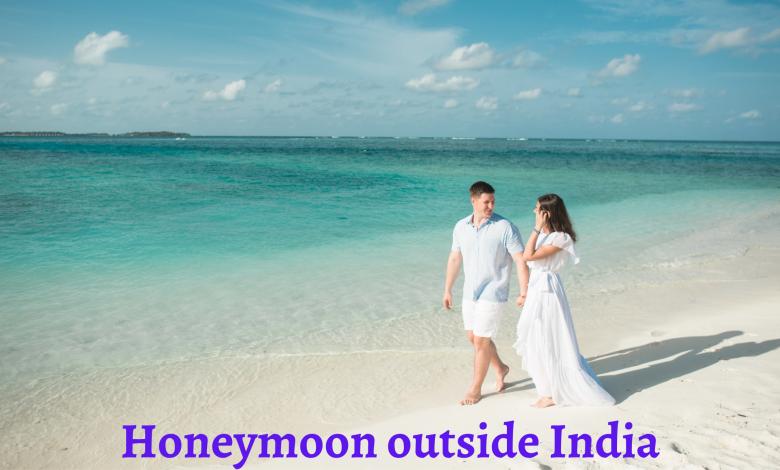 Honeymoon outside India