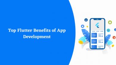 Photo of Top Flutter Benefits of App Development