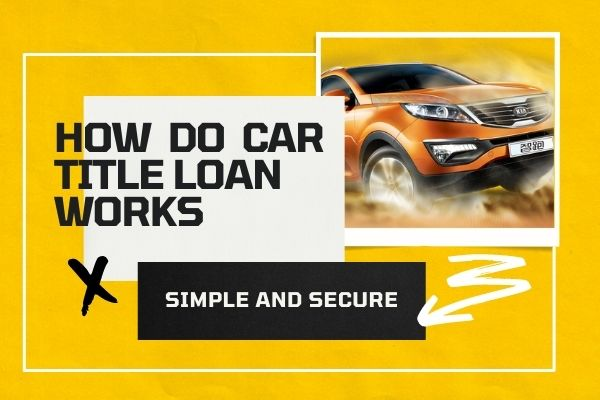 How Do Car Title Loan works
