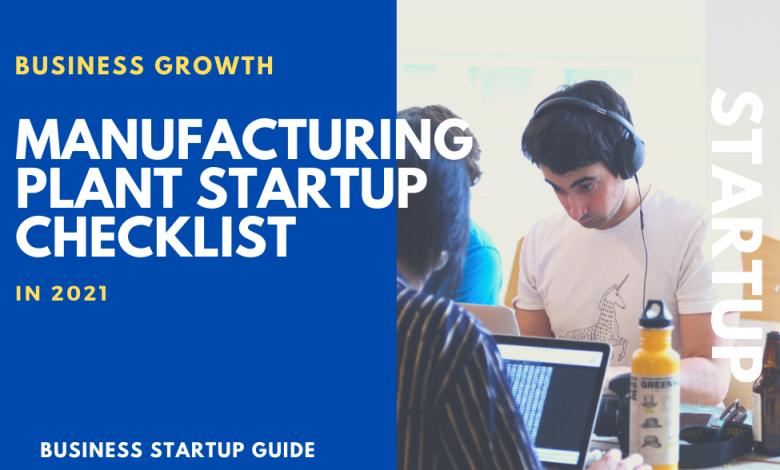 Manufacturing Plant Startup Checklist
