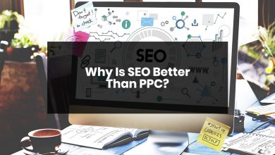Photo of Why SEO Is Better Than PPC – A Comprehensive Guide