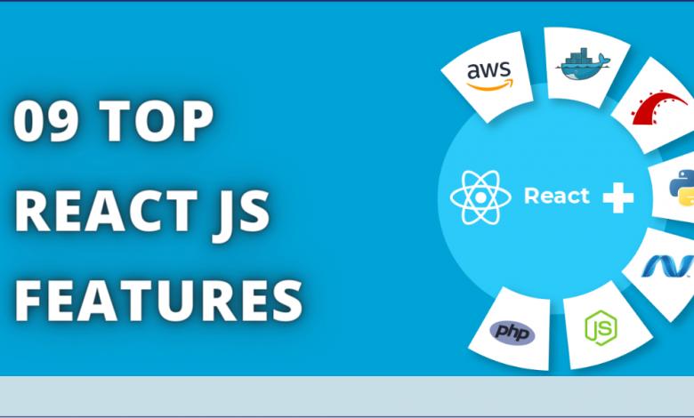9 Top ReactJs Features