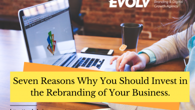 Photo of Seven reasons why you should invest in the rebranding of your business.