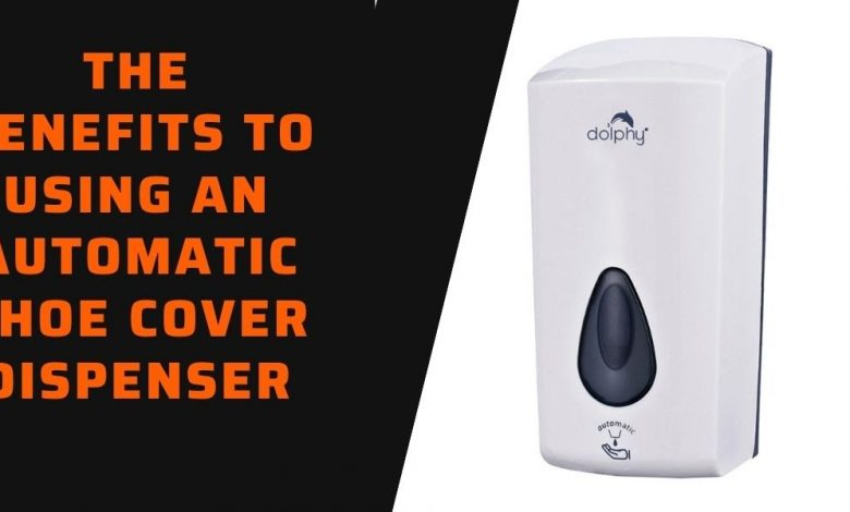 Benefits to Using an Automatic Shoe Cover Dispenserz