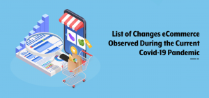 How Covid Changed The E-Commerce Industry-1