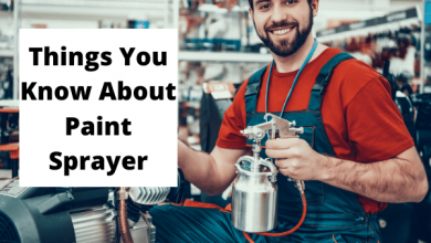 Photo of Things You Need To Know About Best Paint Sprayer