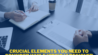 Photo of Crucial Elements You Need To Consider While Hiring UI Designer