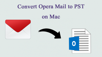 Photo of Expert Guide to Convert Opera Mail to PST on Mac Machine