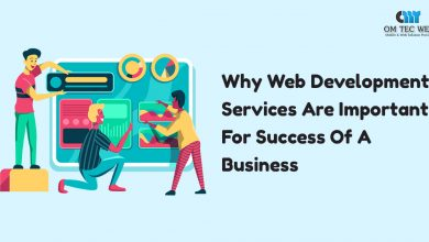 Photo of Why Web Development Services Are Important For Success Of A Business