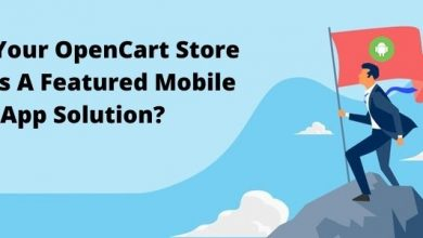 Photo of Why Your OpenCart Store Needs A Featured Mobile App Solution?